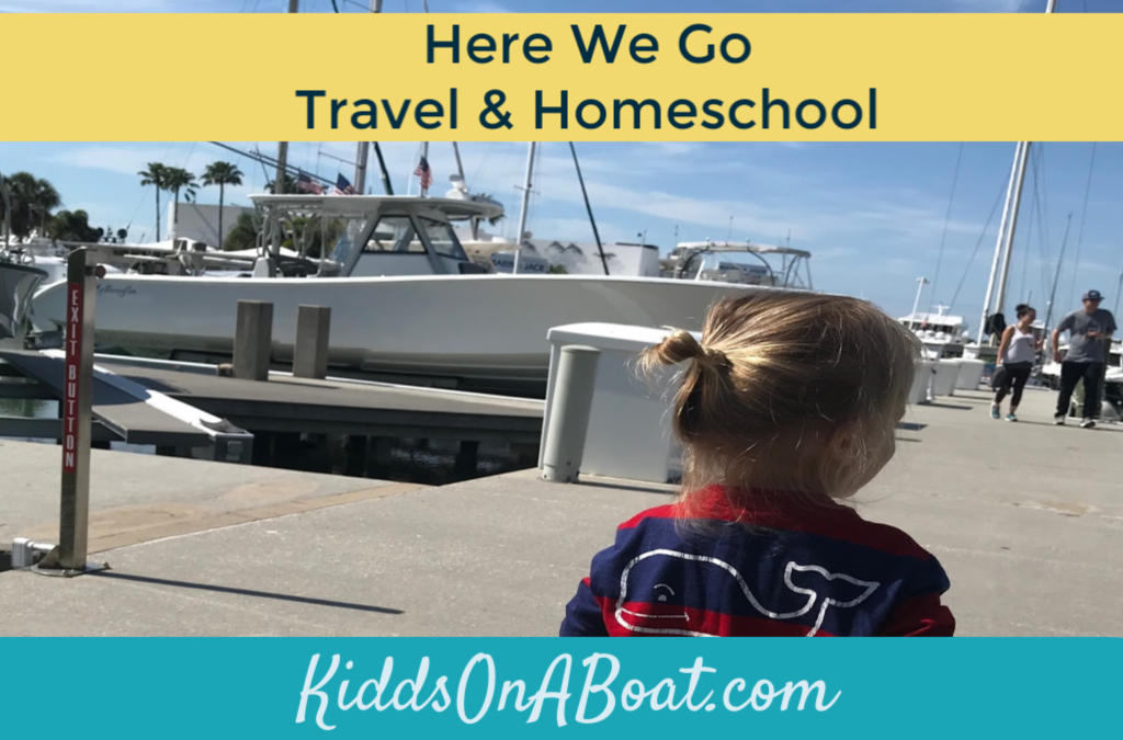 Here We Go- Travel & Homeschool