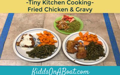 Tiny Kitchen Cooking- Fried Chicken & Gravy